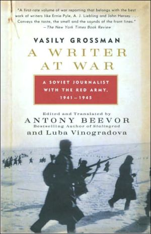 A Writer at War: A Soviet Journalist with the Red Army, 1941-1945 book written by Vasily Grossman