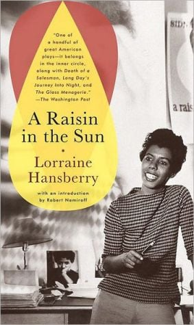 A Raisin in the Sun book written by Lorraine Hansberry