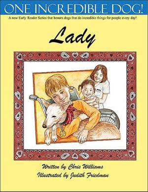 One Incredible Dog! Lady written by Chris Williams
