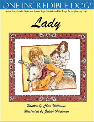 One Incredible Dog! Lady book written by Chris Williams
