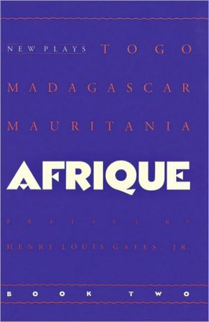 Afrique Book Two: New Plays book written by Jr. Gates