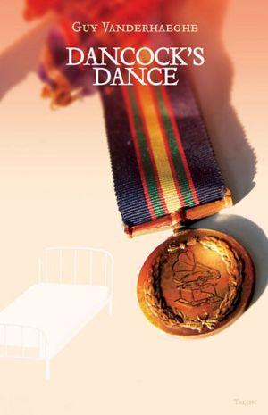 Dancock's Dance book written by Guy Vanderhaeghe