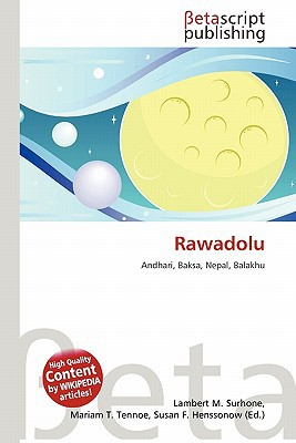 Rawadolu written by Surhone, Lambert M. , Tennoe, Mariam T. , Henssonow, Susan F.