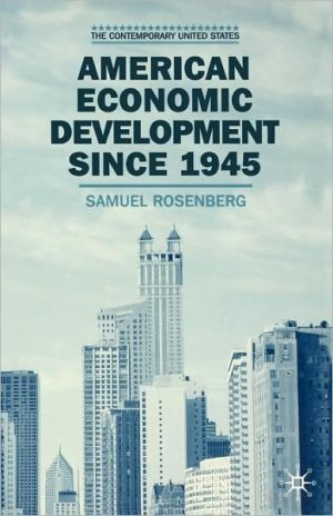 American Economic Development Since 1945 book written by Samuel Rosenberg