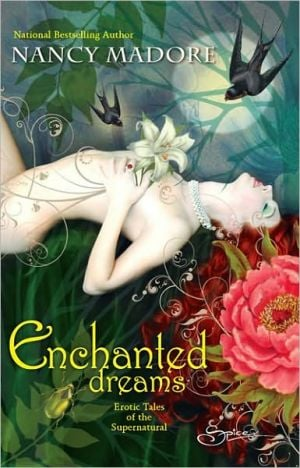 Enchanted Dreams: Erotic Tales of the Supernatural book written by Nancy Madore