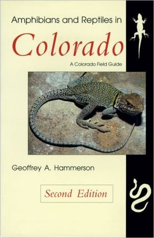Amphibians and Reptiles in Colorado: Revised Edition book written by Geoffrey A. Hammerson