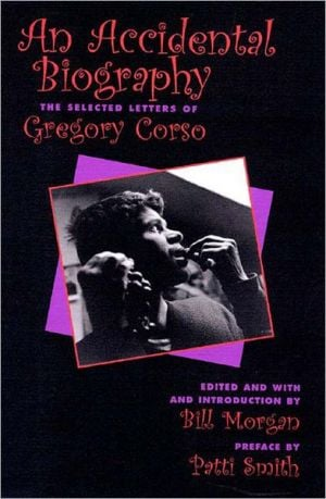 An Accidental Autobiography: The Selected Letters of Gregory Corso book written by Gregory Corso