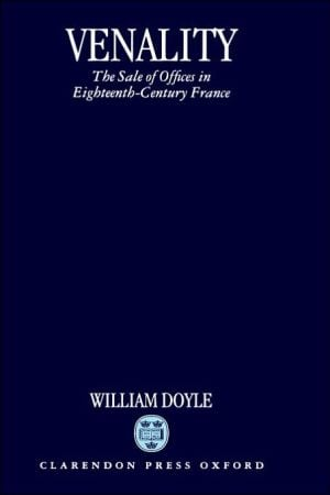 Venality: The Sale of Offices in Eighteenth-Century France book written by William Doyle