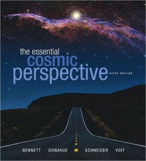 The Essential Cosmic Perspective with Masteringastronomy(r) - 6th Edition written by Bennett, Jeffrey O. , Donahue, Megan , Schneider, Nicholas