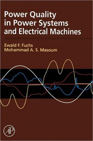 Power Quality in Electrical Machines and Power Systems book written by Ewald Fuchs