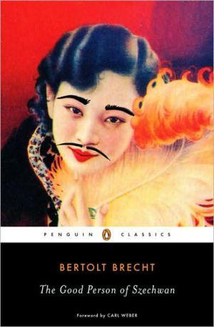 The Good Person of Szechwan book written by Bertolt Brecht