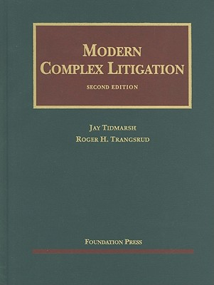 Modern Complex Litigation, 2D - 2nd Edition written by Tidmarsh, Jay H. , Trangsrud, Roger H.