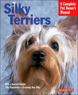 Silky Terriers: Everything about Purchase, Grooming, Health, Nutrition, Care, and Training book written by Brenda Belmonte