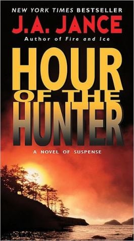 Hour of the Hunter book written by J. A. Jance