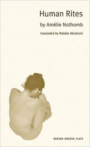 Human Rites book written by Amelie Nothomb