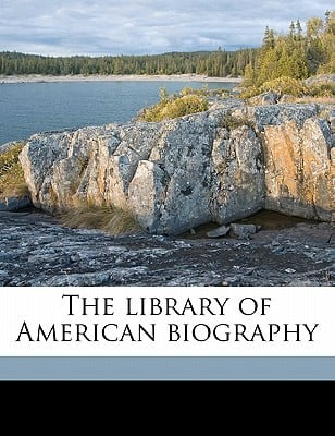 The Library of American Biography book written by Sparks, Jared