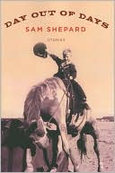 Day out of Days book written by Sam Shepard