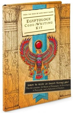 Egyptology Code-Writing Kit: From the Desk of Miss Emily Sands book written by Dugald A. Steer