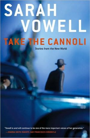 Take the Cannoli: Stories From the New World book written by Sarah Vowell