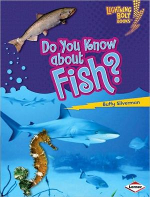 Do You Know about Fish? written by Buffy Silverman