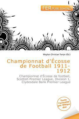 Championnat D' Cosse de Football 1911-1912 written by Waylon Christian Terryn