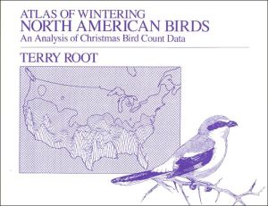 Atlas of Wintering North American Birds : An Analysis of Christmas Bird Count Data book written by Terry Root, Chandler S. Robbins
