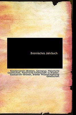 Bremisches Jahrbuch book written by (Bremen, Germany) Historische Gesells
