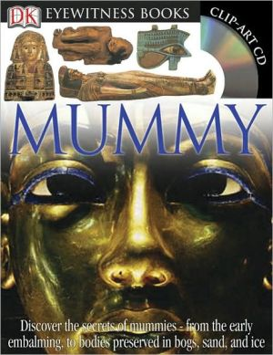 Eyewitness Mummy [With Clip-Art CD and Poster] book written by James Putnam