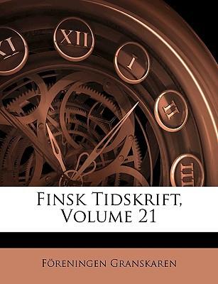 Finsk Tidskrift, Volume 21 written by Granskaren, Freningen