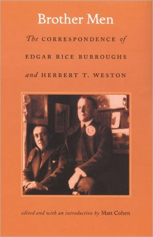 Brother Men: The Correspondence of Edgar Rice Burroughs and Herbert T. Weston book written by Edgar Rice Burroughs