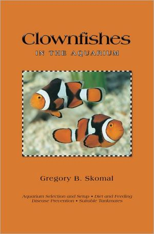Clownfishes in the Aquarium book written by Gregory B. Skomal