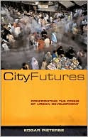 City Futures: Confronting the Crisis of Urban Development book written by Edgar Pieterse