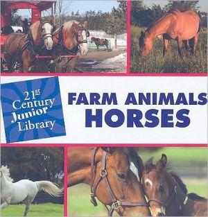 Farm Animals: Horses book written by Cecilia Minden