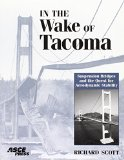 In the Wake of Tacoma: Suspension Bridges and the Quest for Aerodynamic Stability book written by Richard Scott