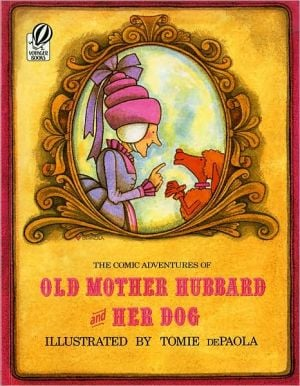 The Comic Adventures of Old Mother Hubbard and Her Dog book written by Tomie dePaola