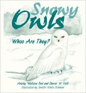 Snowy Owls: Whoo Are They? written by Ansley Watson Ford