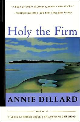 Holy the Firm book written by Annie Dillard
