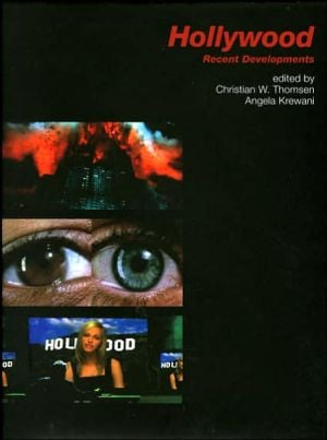 Hollywood: Recent Developments book written by Christian W. Thomsen