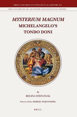Mysterium Magnum: Michelangelo's Tondo Doni written by Stefaniak, Regina