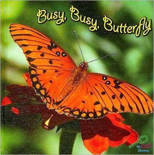 Busy, Busy Butterfly book written by Molly Carroll