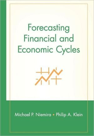 Forecasting Financial and Economic Cycles book written by Michael P. Niemira