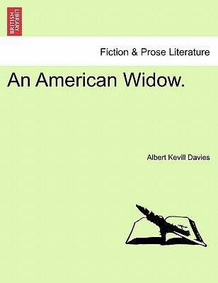 An American Widow. book written by Albert Kevill Davies , Davies, Albert Kevill