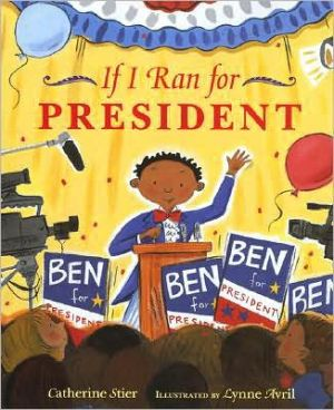 If I Ran for President book written by Catherine Stier