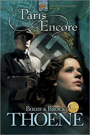 Paris Encore (Zion Covenant Series #8) book written by Bodie Thoene