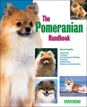 The Pomeranian Handbook book written by Sharon Vanderlip