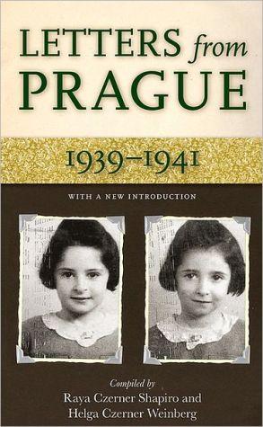 Letters from Prague, 1939-1941 book written by Raya Czerner Schapiro