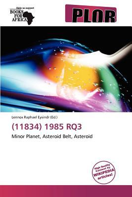 (11834) 1985 Rq3 written by Lennox Raphael Eyvindr