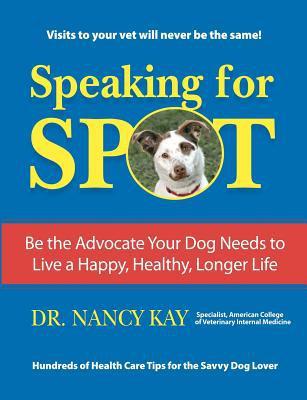 Speaking for Spot book written by Kay, Nancy