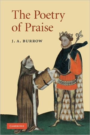 The Poetry of Praise book written by J. A. Burrow
