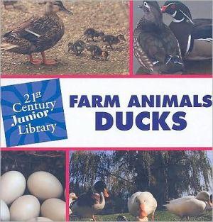 Farm Animals: Ducks book written by Cecilia Minden